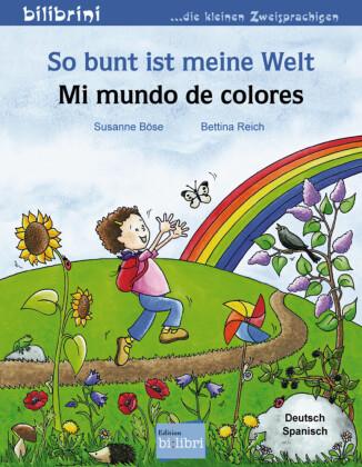 So bunt ist meine Welt, Deutsch-Spanisch;Mi mundo de colores