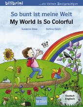 So bunt ist meine Welt, Deutsch-Englisch;My World is so Colorful Cover