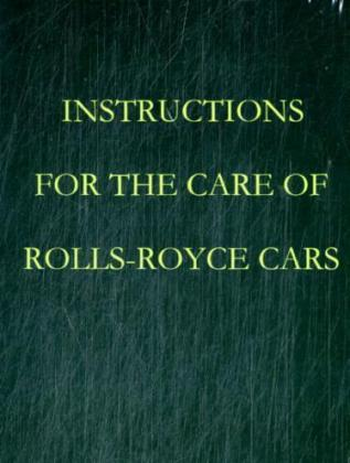 Instructions for the Care of Rolls-Royce Cars