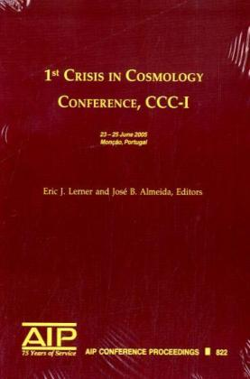 1st Crisis in Cosmology Conference: CCC-1