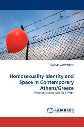 Homosexuality Identity and Space in Contemporary Athens/Greece