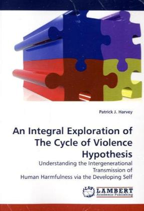 An Integral Exploration of The Cycle of Violence Hypothesis