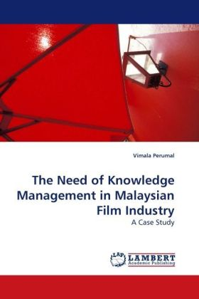 The Need of Knowledge Management in Malaysian Film Industry