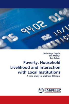 Poverty, Household Livelihood and Interaction with Local Institutions