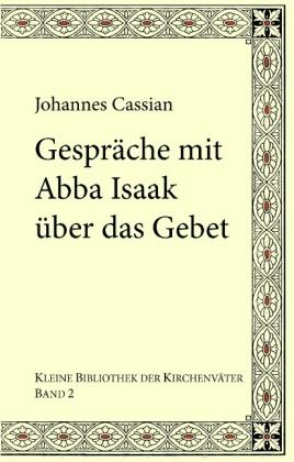 Gespräche mit Abba Isaak über das Gebet