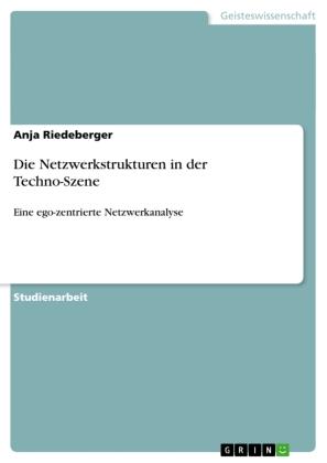 Die Netzwerkstrukturen in der Techno-Szene