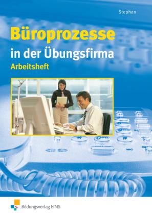 Büroprozesse in der Übungsfirma, Arbeitsheft