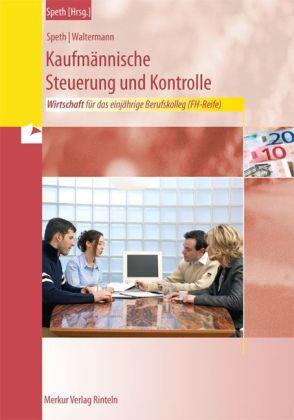 Kaufmännische Steuerung und Kontrolle (BK-1BKFH_Wirtschaft) für das einjährige Berufskolleg zum Erwerb der Fachhochschul