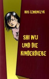 Shi Wu und die Kinderdiebe