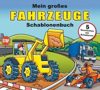 Mein großes Fahrzeuge-Schablonenbuch