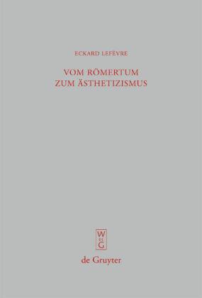 Vom Römertum zum Ästhetizismus