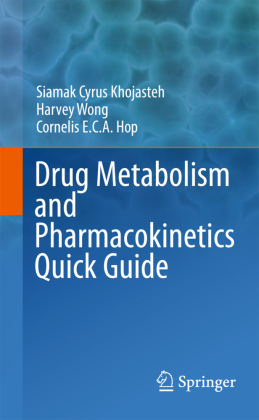 The Drug Metabolism and Pharmacokinetics Quick Guide