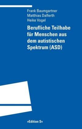 Berufliche Teilhabe für Menschen aus dem autistischen Spektrum (ASD)