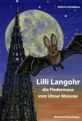 Lilli Langohr - die Fledermaus vom Ulmer Münster