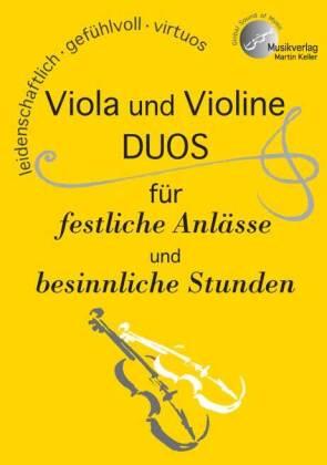Viola und Violine, Duos für festliche Anlässe und besinnliche Stunden, Spielpartituren u. Einzelstimmen