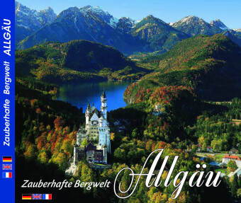 Zauberhafte Bergwelt Allgäu, deutsch-englisch-französische Ausgabe