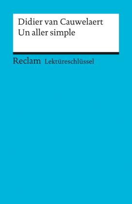 Lektüreschlüssel zu Didier van Cauwelaert: Un aller simple