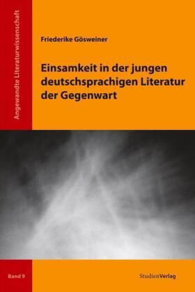 Einsamkeit in der jungen deutschsprachigen Literatur der Gegenwart
