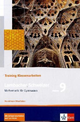 Lambacher Schweizer Mathematik 9 Training Klassenarbeiten. Ausgabe Nordrhein-Westfalen