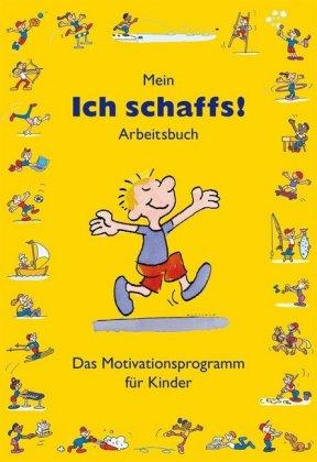 """Mein Ich schaffs!"""" - Arbeitsbuch"""