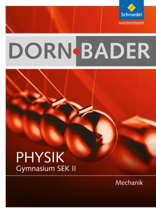 Dorn-Bader Physik, Mechanik Gymnasium SEK II