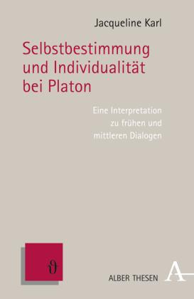 Selbstbestimmung und Individualität bei Platon