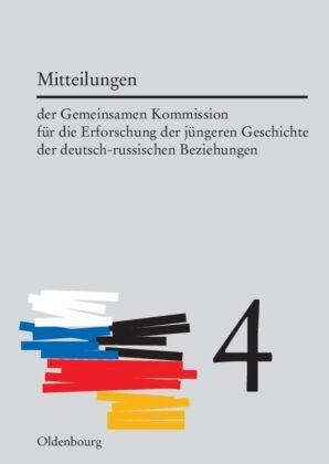 Mitteilungen der Gemeinsamen Kommission für die Erforschung der jüngeren Geschichte der deutsch-russischen Beziehungen