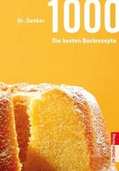 Dr. Oetker Die besten 1000 Backrezepte