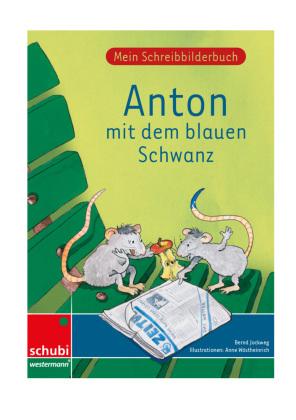 Anton mit dem blauen Schwanz, Mein Schreibbilderbuch