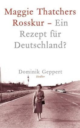 Maggie Thatchers Rosskur - Ein Rezept für Deutschland ?