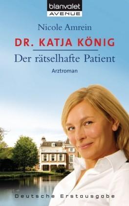 Dr. Katja König - Der rätselhafte Patient