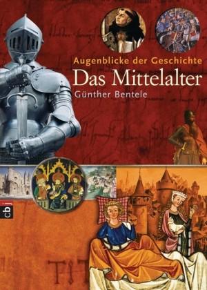 Augenblicke der Geschichte - Das Mittelalter. Bd.1