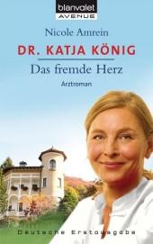 Dr. Katja König - Das fremde Herz