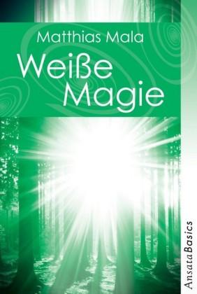 Weiße Magie - Praxisbuch