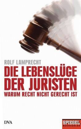 Die Lebenslüge der Juristen
