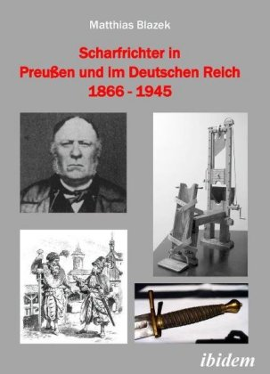 Scharfrichter in Preußen und im Deutschen Reich 1866-1945