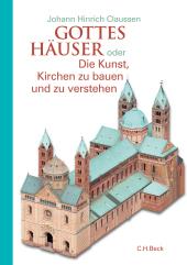 Gottes Häuser oder die Kunst, Kirchen zu bauen und zu verstehen Cover