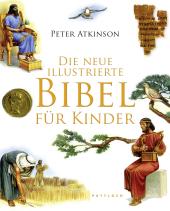 Die neue illustrierte Bibel für Kinder