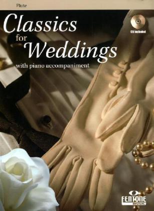 Classics for Weddings, für Querflöte u. Klavier, m. Audio-CD