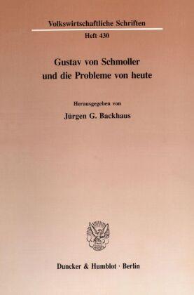 Gustav von Schmoller und die Probleme von heute.