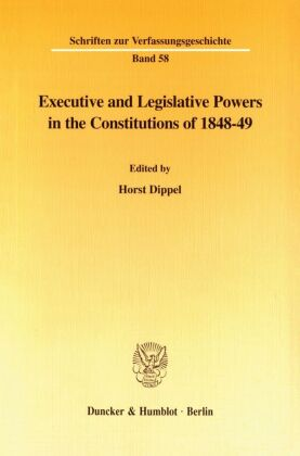 Executive and Legislative Powers in the Constitutions of 1848-49.