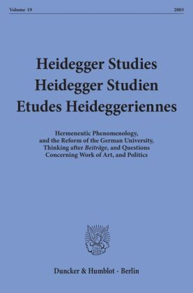 """Hermeneutic Phenomenology, and the Reform of the German University, Thinking after """"Beiträge"""", and Questions Concerning"""