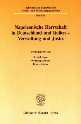 Napoleonische Herrschaft in Deutschland und Italien - Verwaltung und Justiz.
