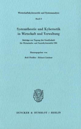 Systemtheorie und Kybernetik in Wirtschaft und Verwaltung.