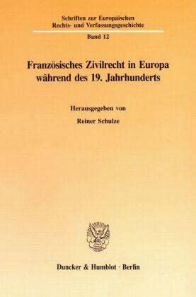 Französisches Zivilrecht in Europa während des 19. Jahrhunderts.