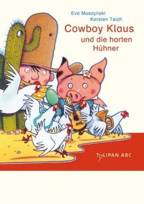 Cowboy Klaus und die harten Hühner