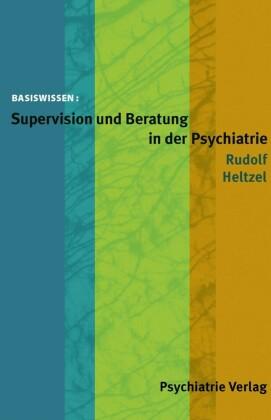 Supervision und Beratung in der Psychiatrie