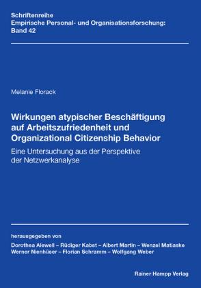 Wirkungen atypischer Beschäftigung auf Arbeitszufriedenheit und Organizational Citizenship Behavior