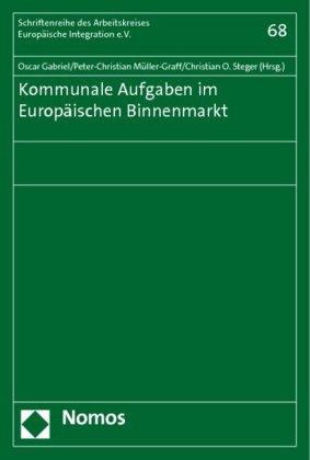Kommunale Aufgaben im Europäischen Binnenmarkt