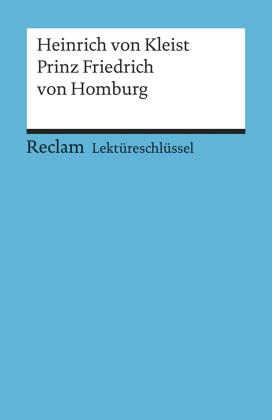 Lektüreschlüssel Heinrich von Kleist 'Prinz Friedrich von Homburg'